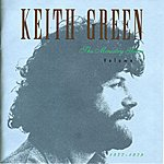 Keith Green The Ministry Years, Vol. 1