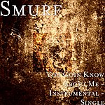 Smurf You Goin Know About Me - Instrumental - Single