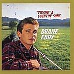 "Duane Eddy ""Twang"" A Country Song (With Bonus Tracks)"