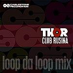 Thor Club Rusina (Loop Da Loop Mix)