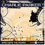 Charlie Parker Bird Gets The Worm