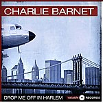 Charlie Barnet Drop Me Off In Harlem