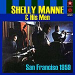Shelly Manne & His Men San Francisco 1959