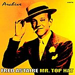 Fred Astaire Mr. Top Hat
