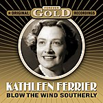 Kathleen Ferrier Forever Gold - Blow The Wind Southerly (Remastered)