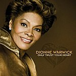 Dionne Warwick Only Trust Your Heart