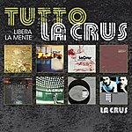 """La Crus Tutto La Crus """"Libera La Mente"""""""