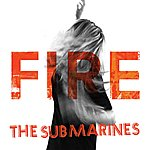 The Submarines Fire