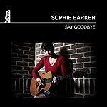 Sophie Barker Say Goodbye