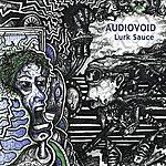Audiovoid Lurk Sauce