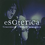 Esoterica Tomorrow I Won't Remember