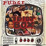Pudge Idiot Box