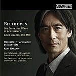 """Kent Nagano Beethoven: Gods, Heroes, And Men (The Creatures Of Prometheus; Symphony No. 3 """"Eroica"""")"""