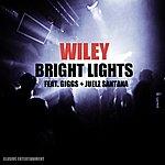 Wiley Bright Lights (Feat. Giggs & Juelz Santana) - Single