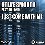Steve Smooth Just Come With Me (Feat. Delano) (4-Track Maxi-Single)
