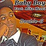 Double G Baby Boy (Feat. Mike Mezzl) - Single