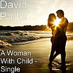 David Parks A Woman With Child - Single