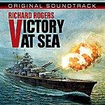 Richard Rogers Victory At Sea (Original Broadcast Soundtrack)