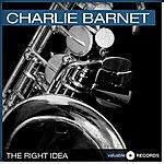 Charlie Barnet The Right Idea