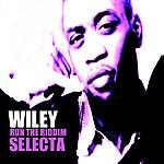 Wiley Run The Riddim Selecta