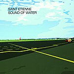 Saint Etienne Sound Of Water