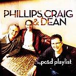Phillips, Craig & Dean My Phillips, Craig & Dean Playlist
