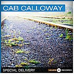 Cab Calloway Special Delivery