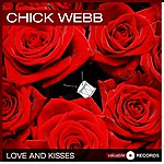 Chick Webb Love And Kisses