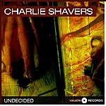 Charlie Shavers Undecided