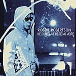 Robbie Robertson He Don't Live Here No More (Radio Edit)