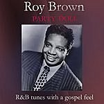 Roy Brown Party Doll