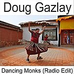 Doug Gazlay Dancing Monks (Radio Edit)