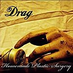 Drag Homemade Plastic Surgery