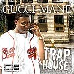 Gucci Mane Trap House (Parental Advisory)