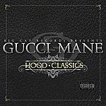 Gucci Mane Hood Classics (Parental Advisory)