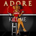 Adore Kill Me (Feat. Murphy Lee)