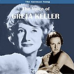 Greta Keller The German Song: The Voice Of Greta Keller