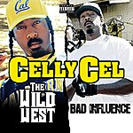 Celly Cel The Wild West / Bad Influence (2 For 1: Special Edition)