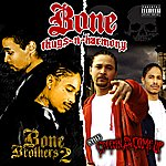 Bizzy Bone Still Creepin On Ah Come Up / Bone Brothers 2 (2 For 1: Special Edition)