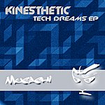 Kinesthetic Tech Dreams Ep