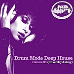 Jaimy Drum Mode Deep House Volume 01 (Mixed By Jaimy)