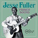 Jesse Fuller Frisco Bound