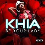 Khia Be Your Lady (4-Track Maxi-Single) (Parental Advisory)