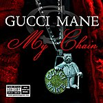 Gucci Mane My Chain (4-Track Maxi-Single) (Parental Advisory)