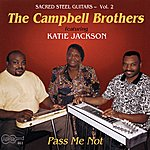Campbell Brothers Pass Me Not
