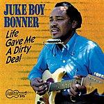 Juke Boy Bonner Life Gave Me A Dirty Deal