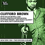 Clifford Brown Clifford Brown With Helen Merrill, Quincy Jones, Max Roach Quintet With Neal Hefti Orchestra