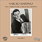 Narciso Martinez The Complete Discos Ideal Recordings, Vol. 1