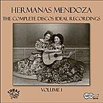 Las Hermanas Mendoza The Complete Discos Ideal Recordings, Vol. 1