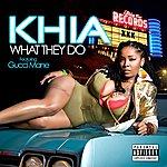 Khia What They Do (Feat. Gucci Mane) (5-Track Maxi-Single) (Parental Avisory)